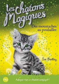 Les chatons magiques. Volume 17, Des moustaches au poulailler
