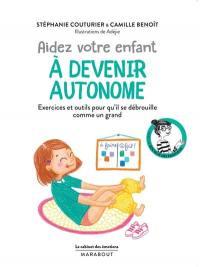 Aider votre enfant à devenir autonome