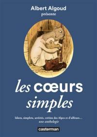 Les coeurs simples : idiots, simplets, arriérés, crétins des Alpes et d'ailleurs... : une anthologie