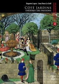 Côté jardins, théâtres des passions