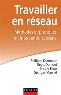 Travailler en réseau : méthodes et pratiques en intervention sociale