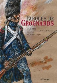Paroles de grognards : 1792-1815 : lettres inédites de la Grande Armée