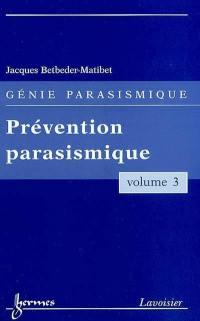 Génie parasismique. Volume 3, Prévention parasismique