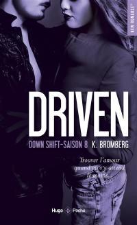 Driven. Volume 8, Down shift