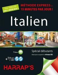 Italien : méthode express en 15 minutes par jour ! : spécial débutants, idéal pour acquérir le niveau B2