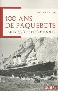 100 ans de paquebots : histoires, récits et témoignages