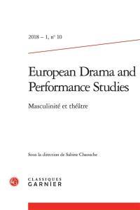 European drama and performance studies. n° 10, Masculinité et théâtre