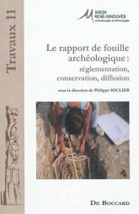 Le rapport de fouille archéologique