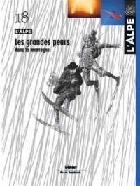Alpe (L'). n° 18, Les grandes peurs dans la montagne