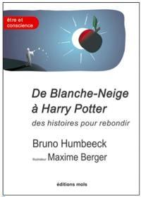 De Blanche-Neige à Harry Potter, des histoires pour rebondir : la résilience en questions