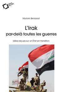 L'Irak par-delà toutes les guerres