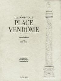 Rendez-vous place Vendôme