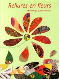 Reliures en fleurs : hommage à Jean Dérens
