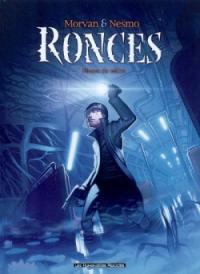 Ronces. Volume 2, Fleurs de néon