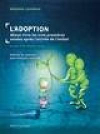 Adopteparentalité. Volume 2, L'adoption