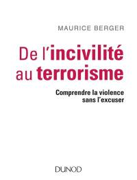 De l'incivilité au terrorisme : comprendre la violence sans l'excuser