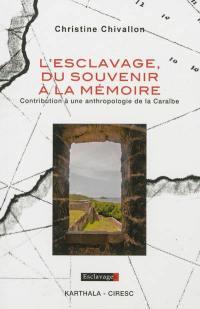 L'esclavage, du souvenir à la mémoire
