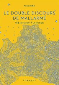 Le double discours de Mallarmé : une initiation à la fiction