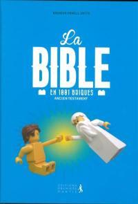 La Bible en 1.001 briques : Ancien Testament