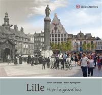 Lille : hier, aujourd'hui
