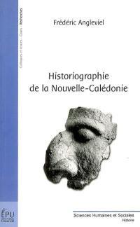 Historiographie de la Nouvelle-Calédonie ou L'émergence tardive de deux écoles historiques antipodéennes