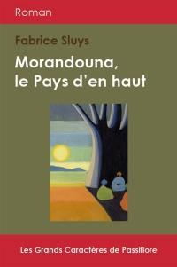 Morandouna, le pays d'en haut