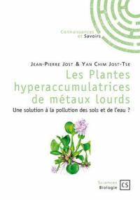 Les plantes hyperaccumulatrices de métaux lourds