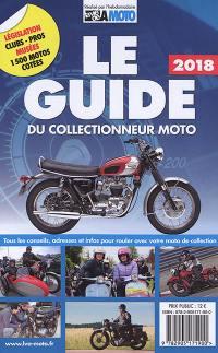 Le guide 2018 du collectionneur moto : tous les conseils, adresses et infos pour rouler avec votre moto de collection
