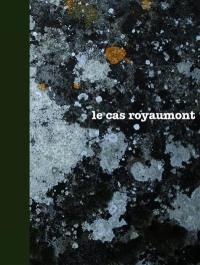 Le cas Royaumont, abbaye et fondation : héritages, expérience, monument, création