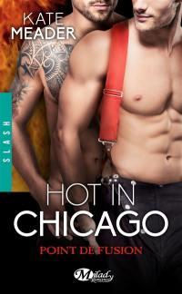 Hot in Chicago. Volume 1,5, Point de fusion