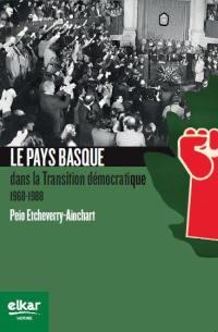 Le Pays basque dans la transition démocratique