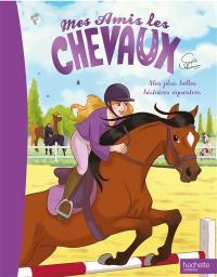 Mes amis les chevaux, Mes plus belles histoires équestres