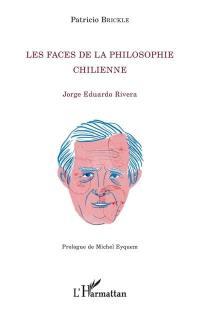 Les faces de la philosophie chilienne : Jorge Eduardo Rivera