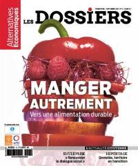 Les dossiers d'Alternatives économiques. n° 11, Manger autrement : vers une alimentation durable