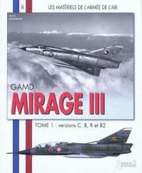 GAMD Mirage III. Volume 1, Versions C, B, R et B2