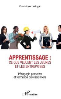 Apprentissage : ce que veulent les jeunes et les entreprises : pédagogie proactive et formation professionnelle