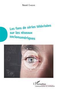 Les fans de séries télévisées sur les réseaux socionumériques