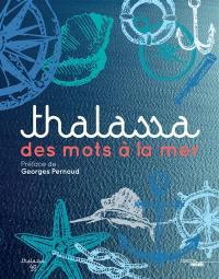 Thalassa : des mots à la mer