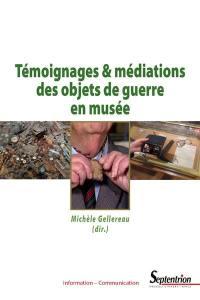 Témoignages et médiations des objets de guerre en musée