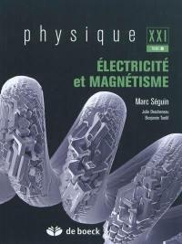 Physique XXI. Volume B, Electricité et magnétisme