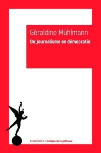Du journalisme en démocratie : essai