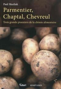 Parmentier, Chaptal, Chevreul