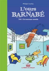 L'ours Barnabé. Volume 18, Un nouveau monde
