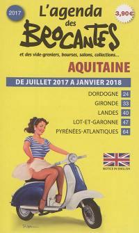 L'agenda des brocantes Aquitaine. n° 2017