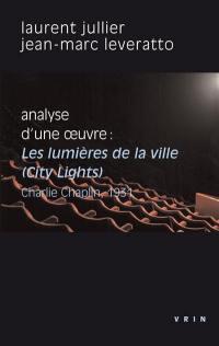 Analyse d'une oeuvre : Les lumières de la ville, City lights, Charlie Chaplin, 1931