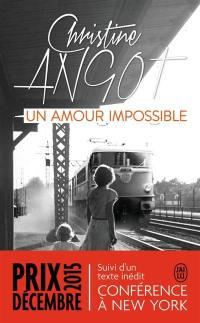 Un amour impossible; Suivi de Conférence à New York
