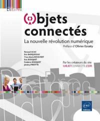 Objets connectés : la nouvelle révolution numérique