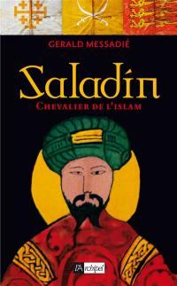 Saladin, chevalier de l'Islam