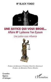 Une justice qui vous broie
