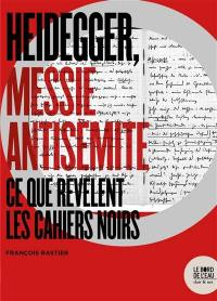Heidegger, messie antisémite